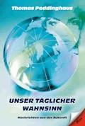 Unser täglicher Wahnsinn - Thomas Peddinghaus - E-Book