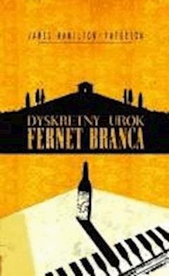 Dyskretny urok Fernet Branca - James Hamilton-Paterson - ebook