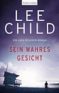 Sein wahres Gesicht - Lee Child - E-Book