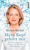 Mein Kopf gehört mir - Miriam Meckel - E-Book