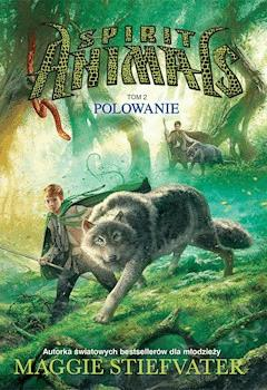 Spirit Animals. Tom II. Polowanie - Maggie Stiefvater - ebook