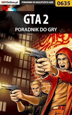 "GTA 2 - poradnik do gry - Artur ""Arxel"" Justyński - ebook"
