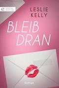 Bleib dran - Leslie Kelly - E-Book