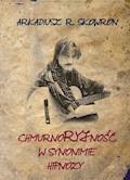 Chmurnoryjność w synonimie hipnozy - Arkadiusz Skowron - ebook