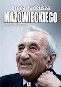 Droga Tadeusza Mazowieckiego - Tomasz Mielcarek - ebook