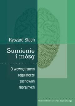 Sumienie i mózg. O wewnętrznym regulatorze zachowań moralnych - Ryszard Stach - ebook