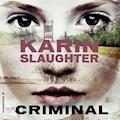 Criminal - Karin Slaughter - Hörbüch