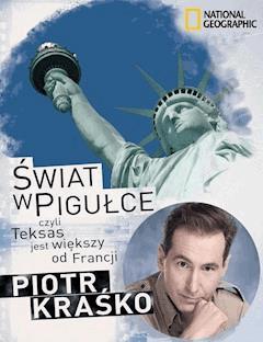 Świat w pigułce czyli Teksas jest większy od Francji - Piotr Kraśko - ebook