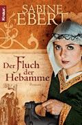 Der Fluch der Hebamme - Sabine Ebert - E-Book
