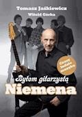Byłem gitarzystą Niemena - Tomasz Jaśkiewicz, Witold Górka - ebook