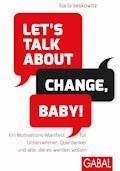 Let's talk about change, baby! - Ilja Grzeskowitz - E-Book