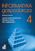 Informatyka Gospodarcza. Tom IV - Janusz Zawiła-Niedźwiecki, Katarzyna Rostek - ebook