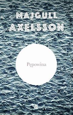 Pępowina - Majgull Axelsson - ebook