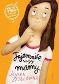 Tajemnice mojej mamy - Janina Zającówna - ebook