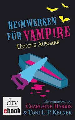 Heimwerken Für Vampire. Untote Ausgabe E Book