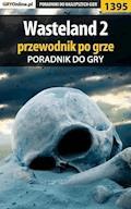 """Wasteland 2 - przewodnik po grze - Arek """"Skan"""" Kamiński - ebook"""