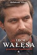Jak Lech Wałęsa przechytrzył komunistów - Reinhold Vetter - ebook
