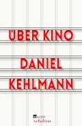 Über Kino - Daniel Kehlmann - E-Book