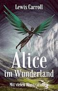 Lewis Carroll: Alice im Wunderland. Mit vielen Illustrationen - Lewis Carroll - E-Book