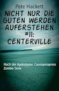 Nicht nur die Guten werden auferstehen #11: Centerville - Pete Hackett - E-Book