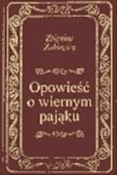 Opowieść o wiernym pająku  - Zbigniew Żakiewicz  - ebook