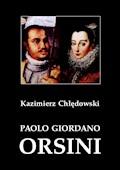 Paolo Giordano Orsini. Postać rzymskiego baroku - Kazimierz Chłędowski - ebook