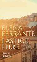 Lästige Liebe - Elena Ferrante - E-Book