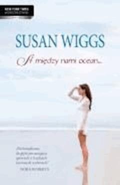 A między nami ocean…  - Susan Wiggs - ebook