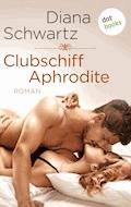 Clubschiff Aphrodite - Diana Schwartz - E-Book