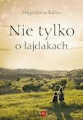 Nie tylko o łajdakach - Magdalena Kulus - ebook