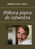 Półtora piętra do sylwestra - Zbigniew Olobry - ebook