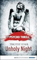 Psycho Thrill - Unholy Night - Timothy Stahl - E-Book