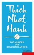Das Wunder des bewussten Atmens - Thich Nhat Hanh - E-Book