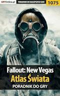 "Fallout: New Vegas - atlas świata - poradnik do gry - Artur ""Arxel"" Justyński - ebook"