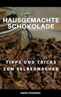 Hausgemachte Schokolade - Andre Sternberg - E-Book