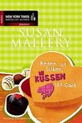 Reden ist Silber, Küssen ist Gold - Susan Mallery - E-Book + Hörbüch