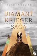Die Diamantkrieger-Saga - Tashiras Bestimmung - Bettina Belitz - E-Book