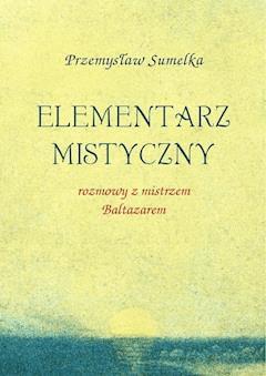Elementarz mistyczny - Przemysław Sumelka - ebook