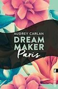 Dream Maker - Paris - Audrey Carlan - E-Book