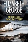 Bedenke, was du tust - Elizabeth George - E-Book