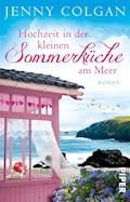 Hochzeit in der kleinen Sommerküche am Meer - Jenny Colgan - E-Book