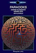 Paradoks. Dziesięć największych zagadek fizyki - Jim Al-Khalili - ebook