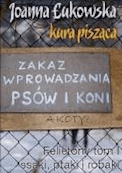 Kura pisząca. Tom 1: Ssaki, ptaki i robaki - Joanna Łukowska - ebook