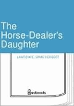 The Horse-Dealer's Daughter - David Herbert Lawrence - ebook