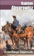 Z carskiego imperium - Kajetan Abgarowicz - ebook