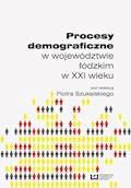 Procesy demograficzne w województwie łódzkim w XXI wieku - Piotr Szukalski - ebook