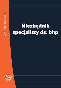Niezbędnik specjalisty ds. bhp - Opracowanie zbiorowe - ebook