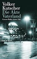 Die Akte Vaterland - Volker Kutscher - E-Book