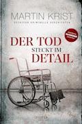 Der Tod steckt im Detail - Martin Krist - E-Book