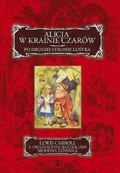 ALICJA W KRAINIE CZARÓW. PO DRUGIEJ STRONIE LUSTRA - Lewis Caroll - ebook